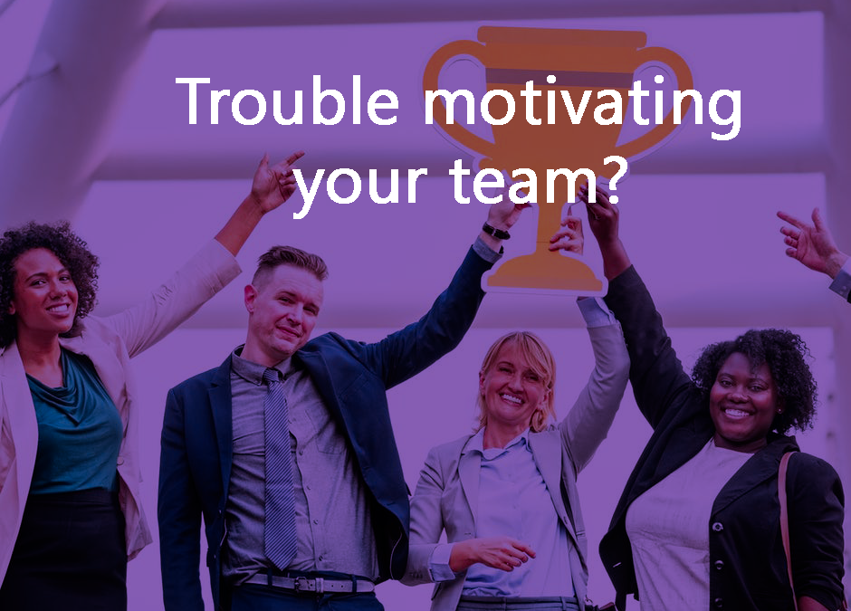 Trouble Motivating Your Team?