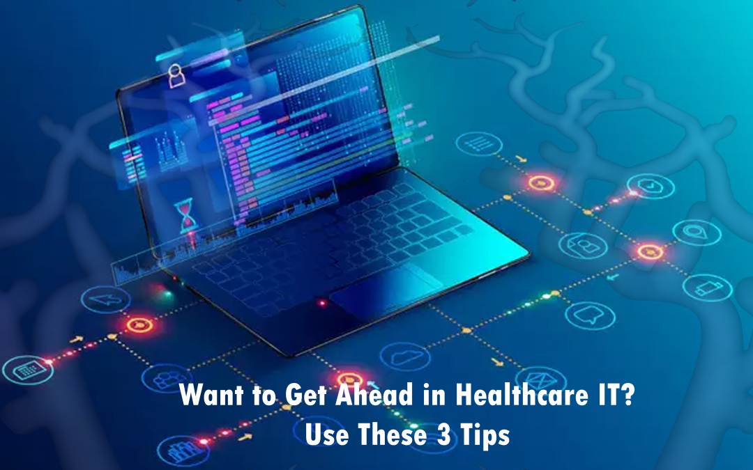 Want to Get Ahead in Healthcare IT?