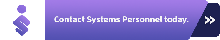 SystemsPersonnel CTA Contact Systems Personnel today - 4 Ways to Improve the Relationship With Your Recruiter