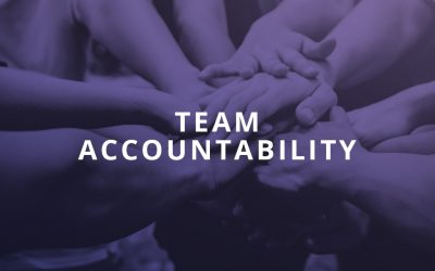 The Essence of a High Performing Team – Team Accountability