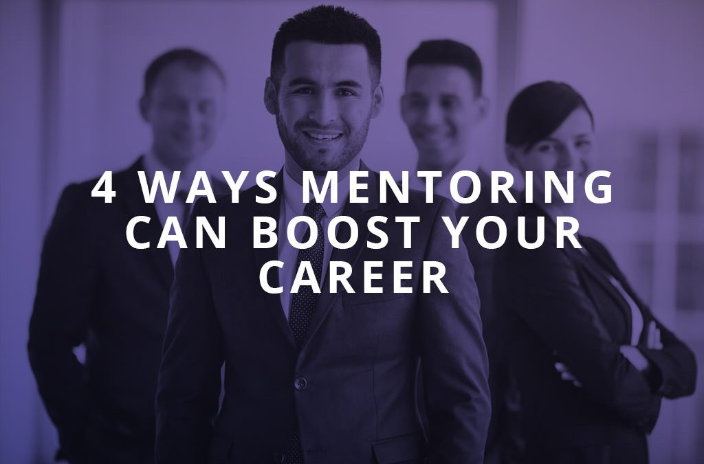 4 Ways Mentoring Can Boost Your Career