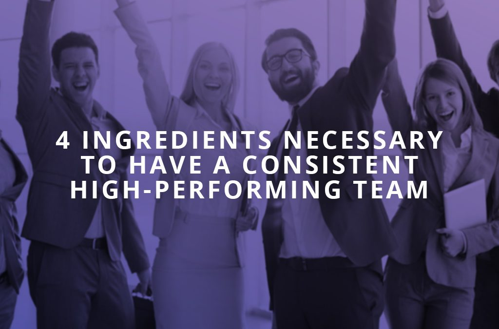 Tired of falling short of the finish line? … 4 Ingredients necessary to have a Consistent High-Performing Team