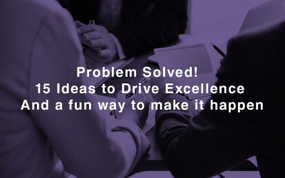 Problem Solved 15 Ideas to Drive Excellence And a fun way to make it happen 400x250 - Home