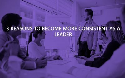 3 Reasons to be more consistent as a Leader 400x250 - Home