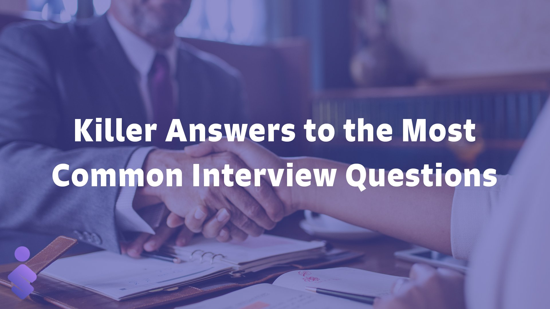 Killer Answers to the Most Common Interview Questions 2020 - Blogs & Articles