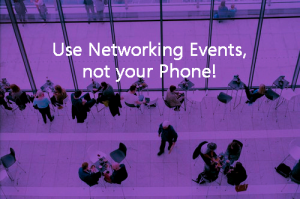 Use Networking Events not your Phone 300x199 - Use Networking Events