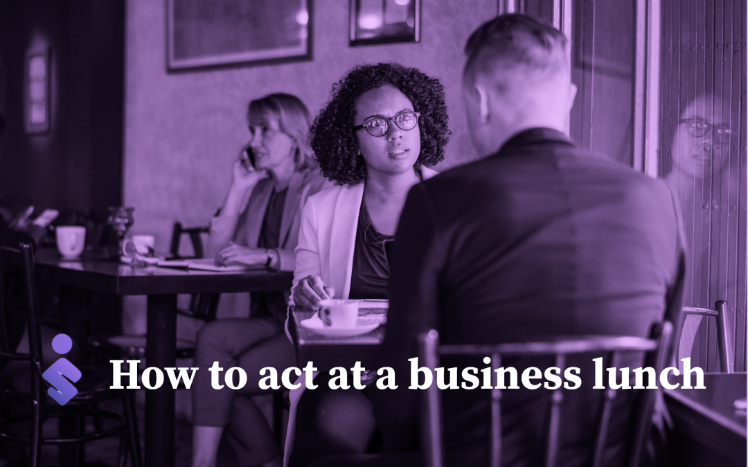 How to Act at a Business Lunch