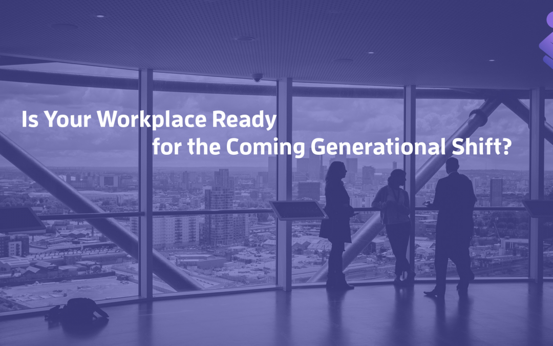 Is Your Workplace Ready for the Coming Generational Shift?